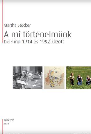A mi történelmünk: Dél-Tirol 1914 és 1992 között