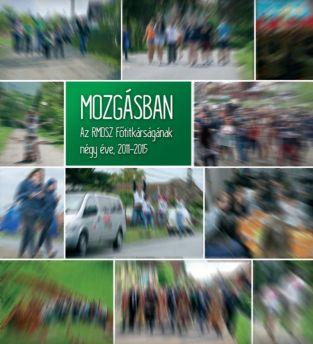 Mozgásban - Az RMDSZ Főtitkárságának négy éve, 2011-2015